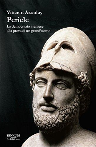 Pericle: La democrazia ateniese alla prova di un grand'uomo (La biblioteca Vol. 30)