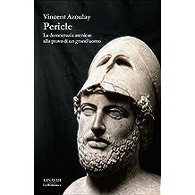 Pericle: La democrazia ateniese alla prova di un grand'uomo (La biblioteca Vol. 30) (Italian Edition)
