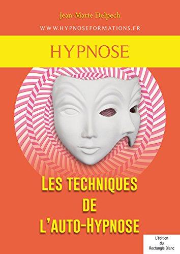 Les techniques de l'auto-Hypnose par Jean-Marie Delpech