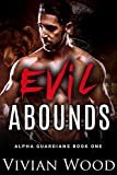 Evil Abounds: Bear Rising (Alpha Guardians Book 1) by Vivian Wood