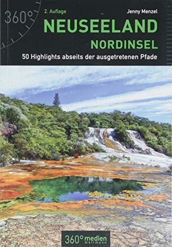 Neuseeland - Nordinsel: 50 Highlights abseits der ausgetretenen Pfade