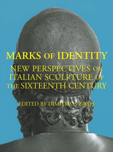MARKS OF IDENTITY NEW PERSPECTIVES ON IT: New Perspectives on Italian Sculpture of the Sixteenth Century por D ZIKOS