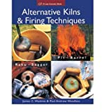 Alternative Kilns and Firing Techniques Raku - Saggar - Pit - Barrel by Wandless, Paul Andrew ( AUTHOR ) Oct-28-2006 Paperback
