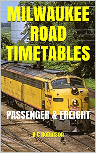 MILWAUKEE ROAD TIMETABLES: PASSENGER & FREIGHT (English Edition)