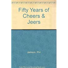 Fifty Years of Cheers & Jeers by Phil Jackson