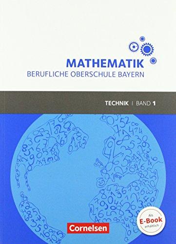 Mathematik - Berufliche Oberschule Bayern - Technik: Band 1 (FOS 11/BOS 12) - Schülerbuch mit Webcode