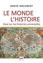 Le Monde, l'Histoire. Essai sur les histoires universelles