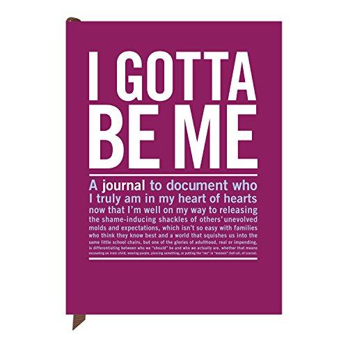 I Gotta Be Me Guided Inner Truth Journal