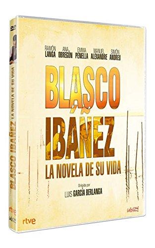 Blasco Ibañez. La novela de su vida [DVD]