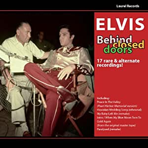 Elvis Behind Closed Doors