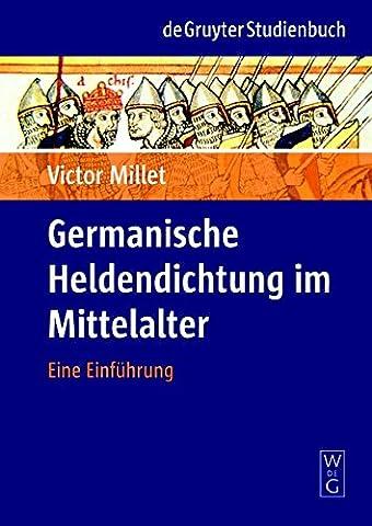 Germanische Heldendichtung im Mittelalter: Eine Einführung (de Gruyter Studienbuch)