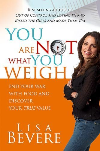you-are-not-what-you-weigh-end-your-war-with-food-and-discover-your-true-value