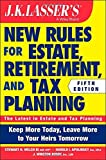 JK Lasser's New Rules for Estate, Retirement, and Tax Planning by Stewart H. Welch III (2014-10-20)