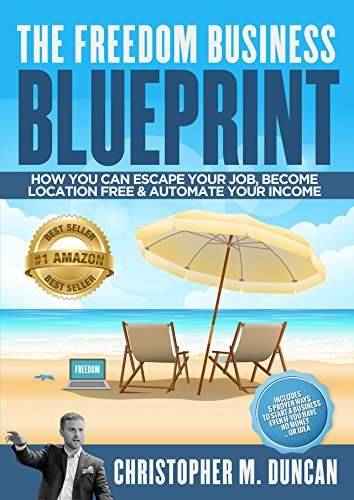 The freedom business blueprint how to escape your job become the freedom business blueprint how to escape your job become location free by malvernweather Image collections