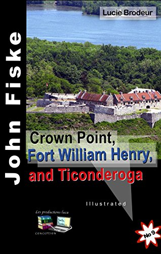 crown-point-fort-william-henry-and-ticonderoga-illustrated-john-fiske-no-9