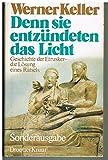 Denn sie entzündeten das Licht. Geschichte der Etrusker, die Lösung eines Rätsels - Werner Keller