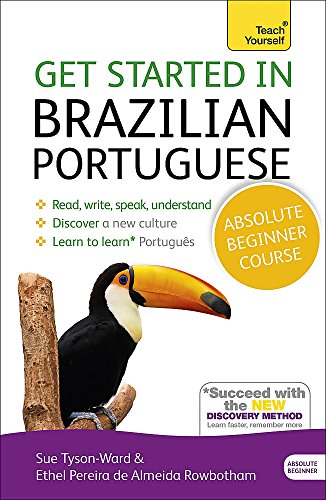 Get Started in Brazilian Portuguese  Absolute Beginner Course: (Book and audio support) The essential introduction to reading, writing, speaking and ... new language (Teach Yourself)|Teach Yourself
