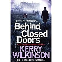 Behind Closed Doors (Jessica Daniel Series) by Kerry Wilkinson (2014-01-16)
