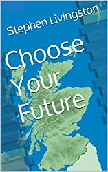 Choose Your Future (a short story) (English Edition)