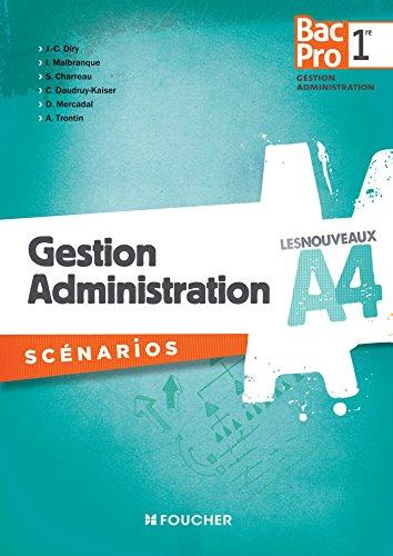 Les Nouveaux A4 Gestion Administration scnarios 1re Bac Pro