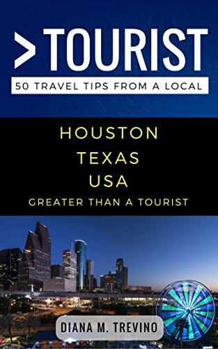 Greater Than a Tourist- Huston Texas USA: Diana M. Trevino (English Edition)