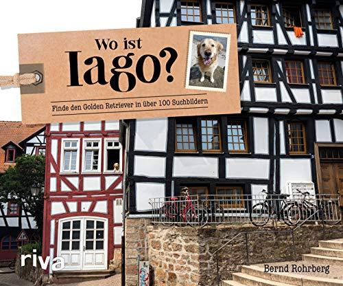 Wo ist Iago?: Finde den Golden Retriever in 100 Suchbildern