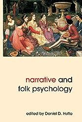 Narrative and Folk Psychology (Journal of Consciousness Studies)
