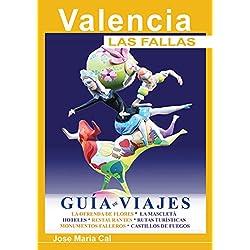 Valencia. Las Fallas: Guía de Viajes.