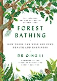#8: Forest Bathing: How Trees Can Help You Find Health and Happiness