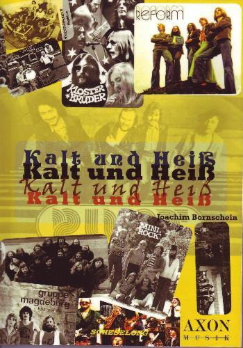 Kalt und Heiss: Die Magdeburger Rock- und Underground-Szene 1962-1989