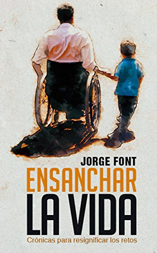 Ensanchar la vida por Jorge Font