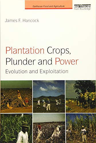 Plantation Crops, Plunder and Power (Earthscan Food and Agriculture)