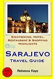 Sarajevo Travel Guide: Sightseeing, Hotel, Restaurant & Shopping Highlights