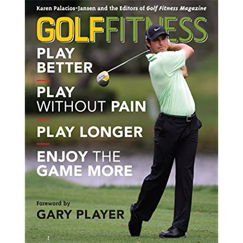 Golf Fitness: Play Better, Play Without Pain,