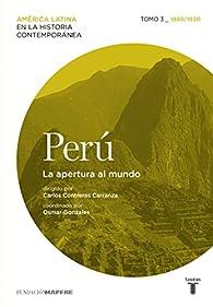 Perú. La apertura al mundo. Tomo 3 par  Varios autores