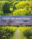 Gärtnern ohne invasive Pflanzen: Problempflanzen und ihre heimischen Alternativen