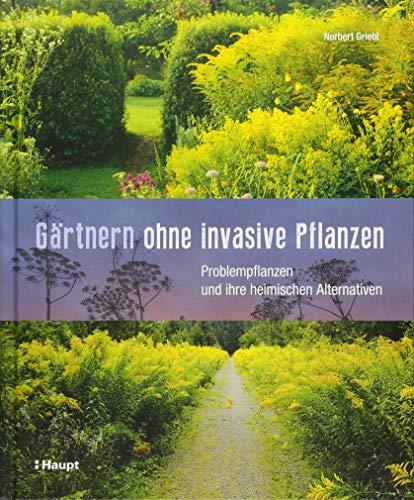Gärtnern ohne invasive Pflanzen: Problempflanzen und ihre heimischen Alternativen -