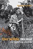 Der wilde Weisse: Eine Familiensage ohne Ende von Renatus Zürcher (Restexemplar, 25. September 2009) Broschiert