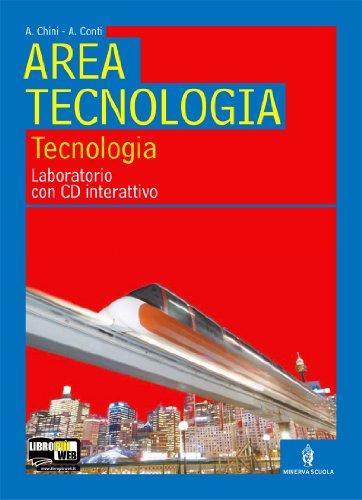 Area tecnologica. Tecnologia-Disegno-Informatica. Con 48 tavole e organizer. Per la Scuola media. Con 2 CD-ROM
