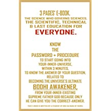 Know The Password + Procedure to start going into your-inner-universe, within 3 minutes, to know the answer of your question, related to becoming 'The ... Ultimate Bodhi Awakener', from your...