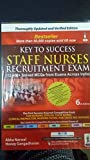 Key to Success Staff Nurses Recruitment Exam (12000+ Solved MCQs with Exams Across India)