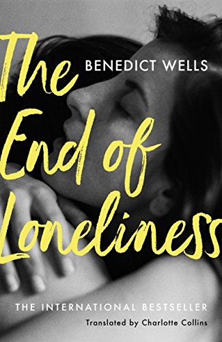 The End of Loneliness: The International Bestseller by [Wells, Benedict]