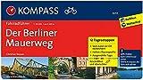 KOMPASS Fahrradführer Der Berliner Mauerweg: Fahrradführer mit Routenkarten im optimalen Maßstab.: Fietsgids 1:50 000