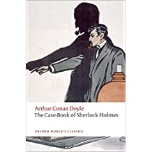 The Case-Book of Sherlock Holmes (Oxford World's Classics)