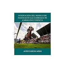 La innovación del Modelo de Negocio de las Carreras de  Caballos en España: La cadena de valor innovadora del Turf en España.