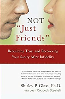 """NOT """"Just Friends"""": Rebuilding Trust and Recovering Your Sanity After Infidelity (English Edition) par [Glass, Shirley]"""