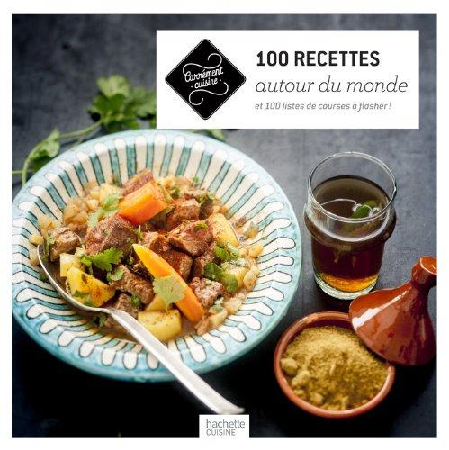 100 recettes autour du monde: et 100 listes de courses à flasher !