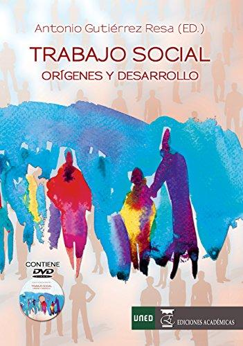 TRABAJO SOCIAL ORIGENES Y DESARROLLO por ANTONIO GUTIÉRREZ RESA