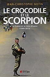 Le crocodile et le scorpion : La France et la Côte d'Ivoire (1999-2013)