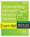 Prepare for the newest versions of Microsoft Exam 70-533–and help demonstrate your real-world mastery of implementing Microsoft Azure Infrastructure as a Service (IaaS). Designed for experienced IT professionals ready to advance their status, Exam R...